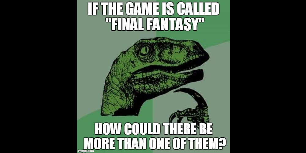 Philosoraptor Final Fantasy Meme