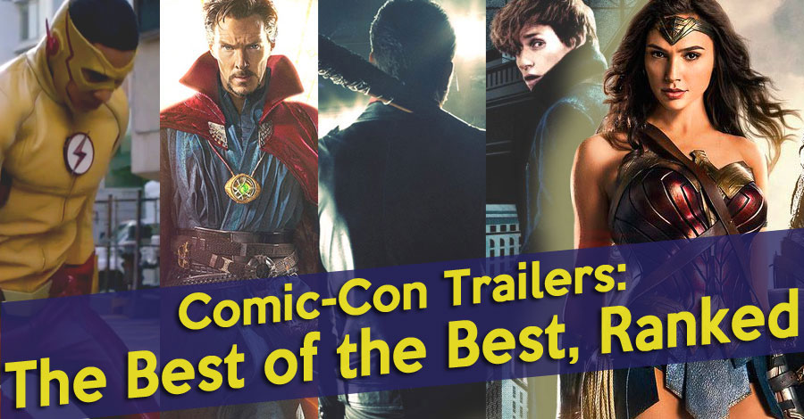 Comic-Con Trailers: The Best of the Best, Ranked